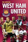 Official West Ham United FC 2013 Annual by Grange Communications Ltd (Hardback, 2012)