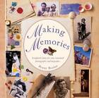 Making Memories: Scrapbook Ideas for Your Treasured Photographs and Keepsakes by Penny Boylan (Hardback, 2012)
