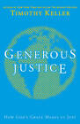 Generous Justice: How God's Grace Makes Us Just by Timothy Keller (Paperback, 2012)