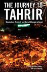 The Journey to Tahrir: Revolution, Protest and Social Change in Egypt, 1999 - 2011 by Verso Books (Paperback, 2012)