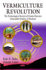 Vermiculture Revolution: The Technological Revival of Charles Darwin's Unheralded Soldiers of Mankind by Rajiv K. Sinha, Dalsukh Valani (Hardback, 2011)