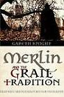 Merlin and the Grail Tradition by Gareth Knight (Paperback, 2011)