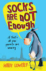 Socks Are Not Enough by Mark Lowery (Paperback, 2012)