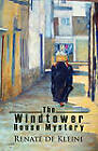 The Windtower House Mystery by Renate de Kleine (Paperback, 2010)