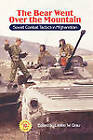 The Bear Went Over the Mountain: Soviet Combat Tactics in Afghanistan by Lester W. Grau (Paperback, 2010)