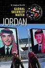 Global Security Watch-Jordan by W. Andrew Terrill (Hardback, 2010)