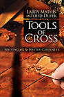 Tools Of The Cross by Todd Dufek, Larry Mathis (Paperback, 2011)