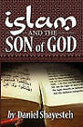 Islam and the Son of God by Daniel Shayesteh (Paperback, 2010)