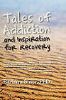 Tales of Addiction and Inspiration for Recovery: Twenty True Stories from the Soul by Barbara Sinor (Hardback, 2010)