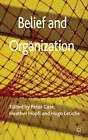 Belief and Organization by Palgrave Macmillan (Hardback, 2012)