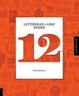 Letterhead and Logo Design 12 by Oxide Design Co. (Hardback, 2011)