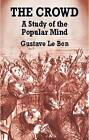 The Crowd by Gustave Le Bon (Hardback, 2002)