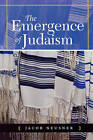 The Emergence of Judaism by Jacob Neusner (Paperback, 2004)