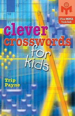 Clever Crosswords for Kids: An Official Mensa Puzzle Book, Payne, Trip, Very Goo