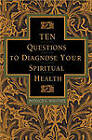 10 Questions to Diagnose Your Spiritual Health by Donald Whitney (Paperback / softback)