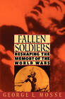 Fallen Soldiers: Reshaping the Memory of the World Wars by George L. Mosse (Paperback, 1994)