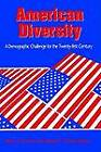 American Diversity: A Demographic Challenge for the Twenty-First Century by State University of New York Press (Paperback, 2002)