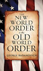The New World Order Is the Old World Order by George Radanovich (Paperback / softback, 2011)
