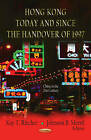Hong Kong Today & Since the Handover of 1997 by Nova Science Publishers Inc (Paperback, 2012)