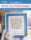 The Best of Terrie Lee Steinmeyer: 140+ Cross Stitch Designs for All Occassions by Terrie Lee Steinmeyer (Paperback, 2009)