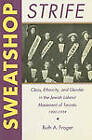 Sweatshop Strife: Class, Ethnicity, and Gender in the Jewish Labour Movement of Toronto - 1900-1939: No. 47: Sweatshop Strife by Ruth A. Frager (Paperback, 1992)