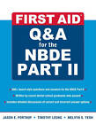 First Aid Q&A for the NBDE: Pt. 2 by Jason E. Portnof, Timothy Leung (Paperback, 2011)