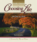 Choosing Life: One Day at a Time by Dodie Osteen (CD-Audio, 2007)