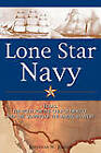 Lone Star Navy: Texas, the Fight for the Gulf of Mexico, and the Shaping of the American West by Jonathan Jordon (Hardback, 2005)