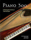 Piano 300: Celebrating Three Centuries of People and Pianos by Edwin M. Good, Patrick Rucker, Cynthia Adams Hoover (Paperback, 2001)
