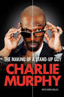 The Making of a Stand-Up Guy by Charlie Murphy (Paperback, 2011)