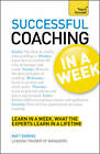 Successful Coaching in a Week: Teach Yourself: Be a Great Coach in Seven Simple Steps by Matt Somers (Paperback, 2012)