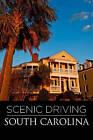 Scenic Driving South Carolina by John Clark, Patricia Pierce (Paperback, 2011)
