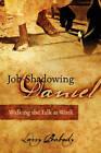 Job-Shadowing Daniel: Walking the Talk at Work by Larry Peabody (Paperback / softback, 2010)
