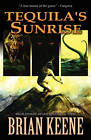 Tequila's Sunrise by Brian Keene (Paperback, 2011)