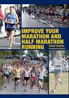 Improve Your Marathon and Half Marathon Running by David Chalfen (Paperback, 2012)
