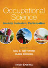 Occupational Science: Society, Inclusion, Participation by John Wiley and Sons Ltd (Paperback, 2012)