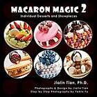 Macaron Magic 2: Individual Desserts and Showpieces by Jialin Tian (Paperback / softback, 2012)