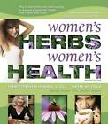 Women's Herbs, Women's Health by Christopher Hobbs, Kathi Keville (Paperback, 2007)