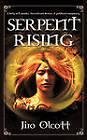 Serpent Rising by Jiro Olcott (Paperback, 2010)