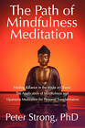 The Path of Mindfulness Meditation by Peter Strong Phd (Paperback / softback, 2010)