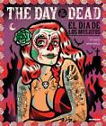 The Day of the Dead/El Dia De Los Muertos by Jorge Alderete, Antoni Cadafalch (Hardback, 2010)