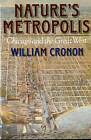 Nature's Metropolis: Chicago and the Great West by William Cronon (Paperback, 1992)