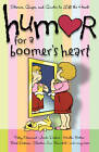 Humor for a Boomer's Heart: Stories, Quips, and Quotes to Lift the Heart by Snapdragon Group, Howard Books (Paperback, 2008)