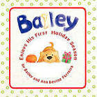 Bailey Enjoys His First Holiday Season by Bailey and Ann Devine Ferreira (Paperback, 2011)
