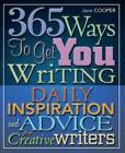 365 Ways to Get You Writing: Daily Inspiration and Advice for Creative Writers by Jane Cooper (Paperback, 2012)
