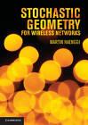 Stochastic Geometry for Wireless Networks by Martin Haenggi (Hardback, 2012)