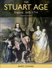The Stuart Age: England 1603-1714 by Barry Coward (Paperback, 2011)