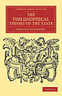 The Philosophical Theory of the State by Bernard Bosanquet (Paperback, 2011)