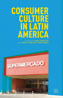 Consumer Culture in Latin America by Palgrave Macmillan (Hardback, 2012)