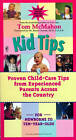 Kid Tips: Proven Child Care Tips from Experienced Parents around the Country by Tom McMahon (Paperback, 1999)